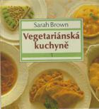 Vegetariánská kuchyně I-II.
