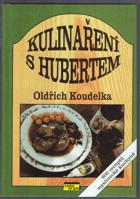 Kulinaření s Hubertem - 600 receptů myslivecké kuchyně