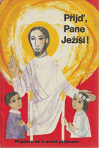 Přijď, Pane Ježíši - Příprava na 1.svaté přijímání
