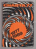 Charta 77 - 1977-1989 - od morální k demokratické revoluci