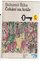 Čekání na krále - 2. díl histor. trilogie o hejtmanu Markovi z Týnce