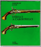 Střelci a čarostřelci - historický přehl. vývoje terčových pušek a pistolí...BEZ OBALU!