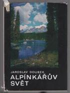 Alpínkářův svět - praktická příručka pro začátečníky i pokročilé