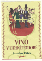 Víno v lidské podobě - a mnoho dalších článků a vyprávění na téma víno