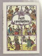 Frejíři a prostopášnice aneb Kratochvilná skládání ze svaté Rusi mátušky