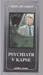 Psychiatr v kapse - příručka sebeobrany nejen pro podnikatele, ale všechny osoby, ohrožené ...