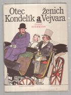 Otec Kondelík a ženich Vejvara - drobné příběhy ze života spořádané pražské rodiny