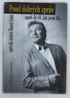 Posel dobrých zpráv, aneb, Já žil, jak jsem žil... - zpěvák století Karel Gott