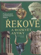 Řekové a rozkvět antiky - cesty, objevy, rekonstrukce