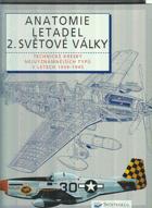 Anatomie letadel 2. světové války - technické kresby nejvýznamnějších typů let 1939-1945