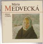 Národná umelkyňa Mária Medvecká
