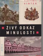 Živý odkaz minulosti - Kulturní památky v Československu
