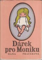 Dárek pro Moniku. Příběh šťastného dětství