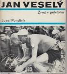 Jan Veselý - Život v pelotonu