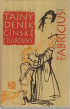 Tajný deník čínské císařovny - císařovnin životní příběh tak jak jej sama sepsala a ...