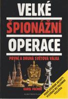 Velké špionážní operace - první a druhá světová válka