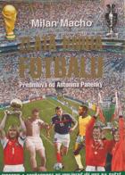 Zlatá kniha fotbalu - historie a současnost nejoblíbenější hry na světě