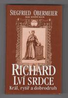 Richard Lví srdce - král, rytíř, dobrodruh