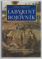 Labyrint a bojovník - symboly v architektuře, náboženství a hudbě