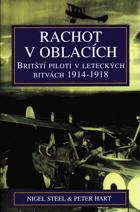 Rachot v oblacích - britští piloti v leteckých bitvách 1914-1918