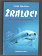 Žraloci - mytická hrůza a reálné nebezpečí
